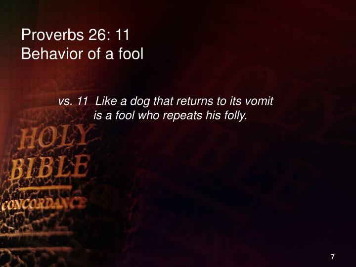 Proverbs 26: 11
