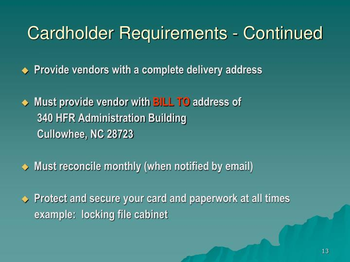 Cardholder Requirements - Continued