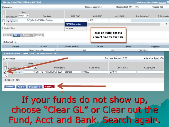 """If your funds do not show up, choose """"Clear GL"""" or Clear out the Fund, Acct and Bank. Search again."""