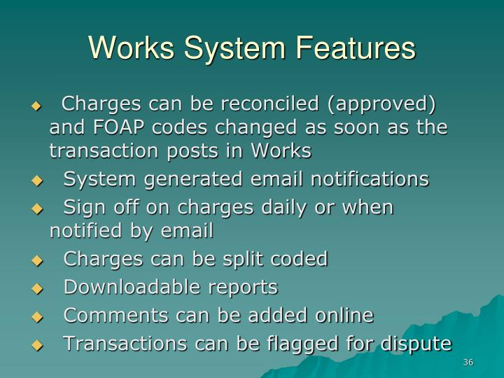 Works System Features