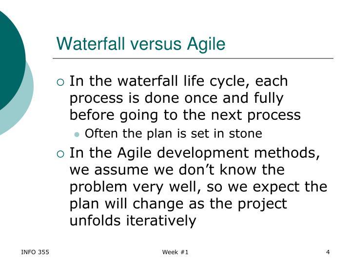 Waterfall versus Agile