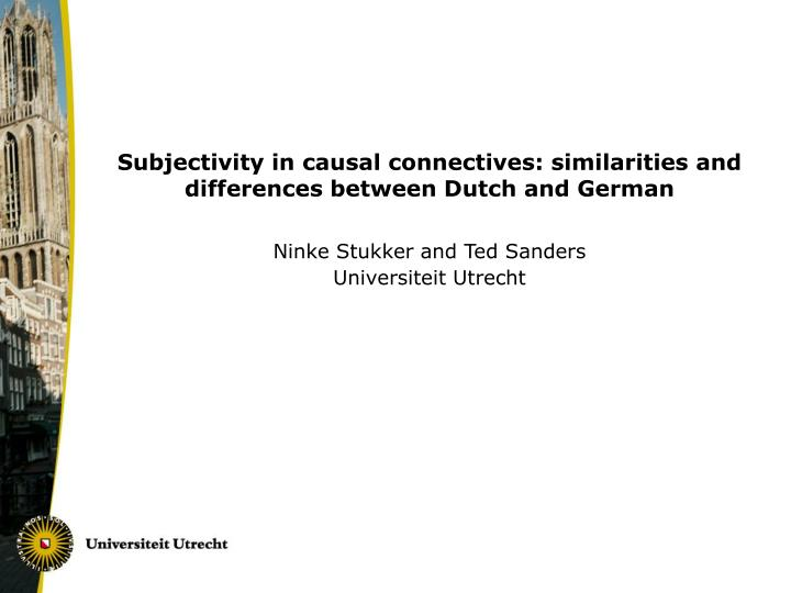 Subjectivity in causal connectives similarities and differences between dutch and german