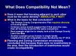what does compatibility not mean