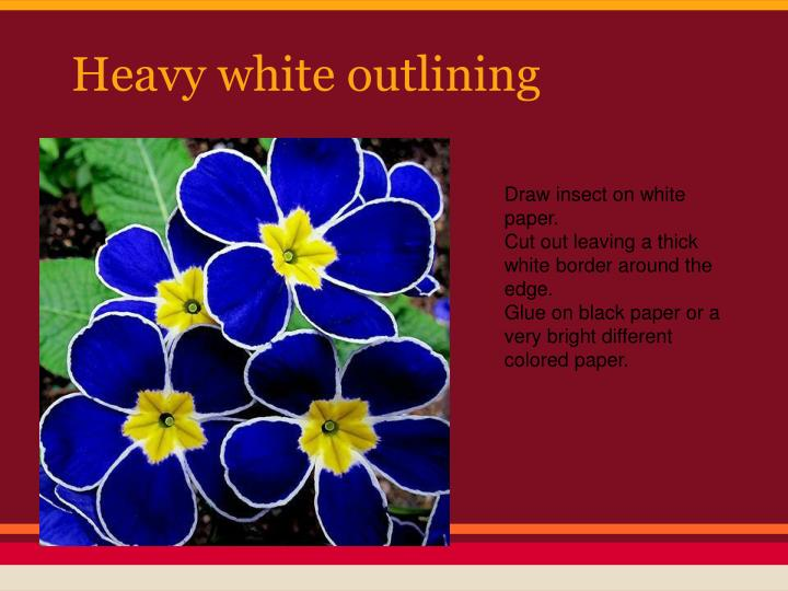 Heavy white outlining