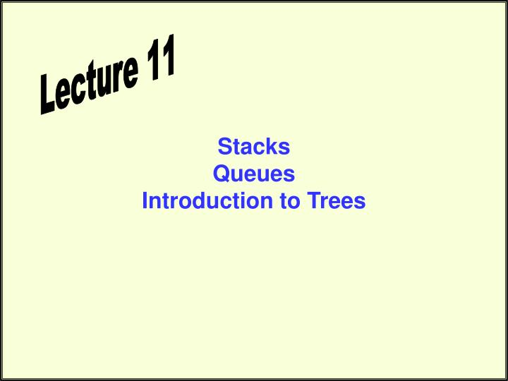 stacks queues introduction to trees