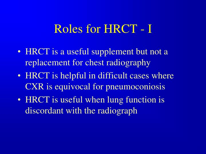 Roles for HRCT - I