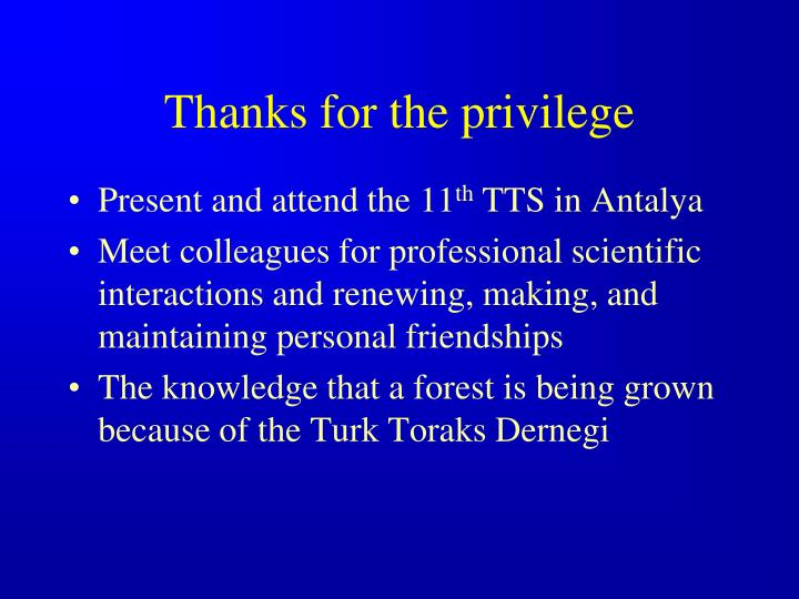 Thanks for the privilege