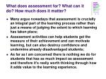 what does assessment for what can it do how much does it matter