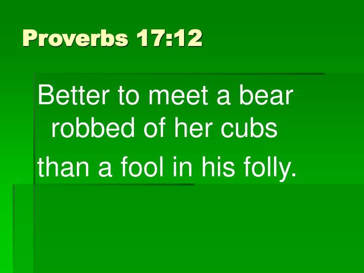 Proverbs 17:12