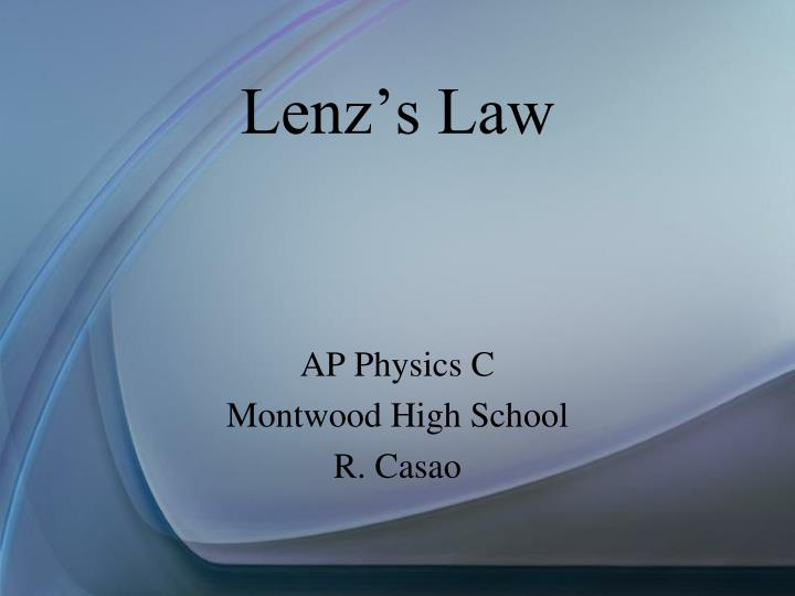 Ppt lenz's law powerpoint presentation id:6216354.