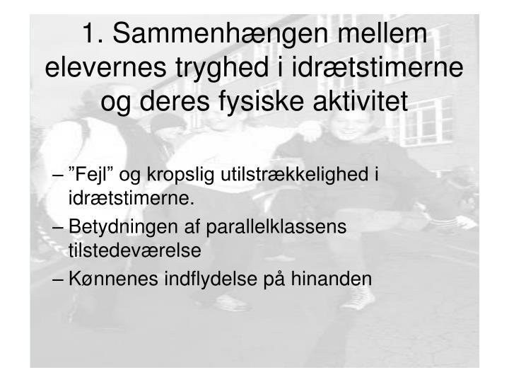 1. Sammenhængen mellem elevernes tryghed i idrætstimerne og deres fysiske aktivitet