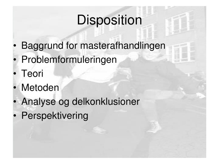 Disposition