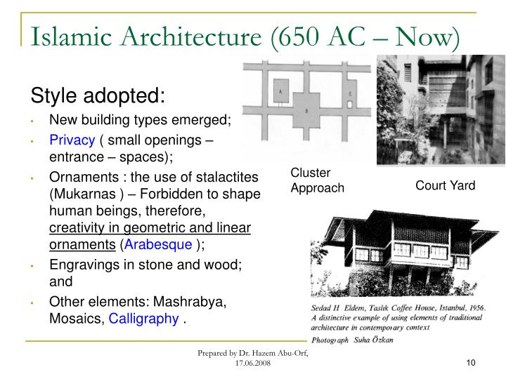 Islamic Architecture (650 AC – Now)