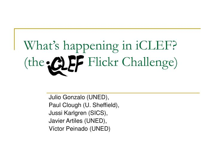 What s happening in iclef the iclef flickr challenge