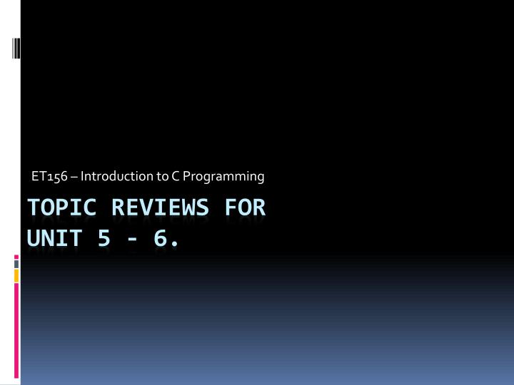 Et156 introduction to c programming