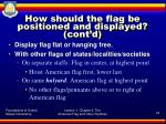 how should the flag be positioned and displayed cont d1