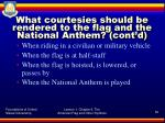 what courtesies should be rendered to the flag and the national anthem cont d2