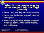 what is the proper way to show respect for the flag cont d