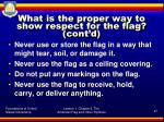 what is the proper way to show respect for the flag cont d1