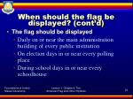 when should the flag be displayed cont d