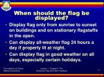 when should the flag be displayed