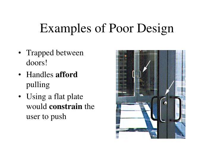Examples of Poor Design