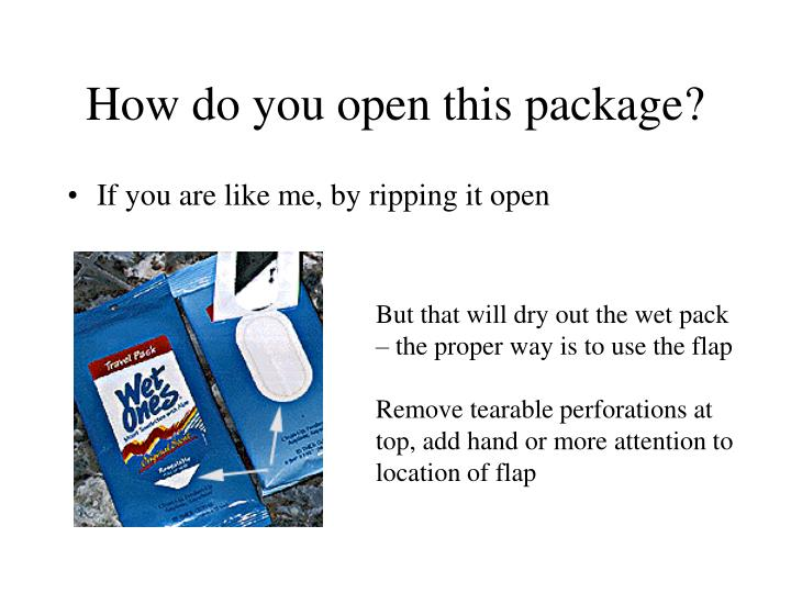 How do you open this package?