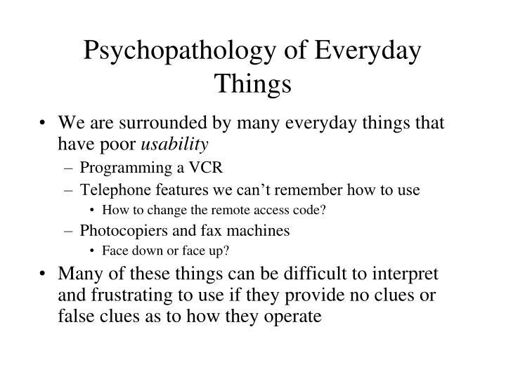 Psychopathology of everyday things