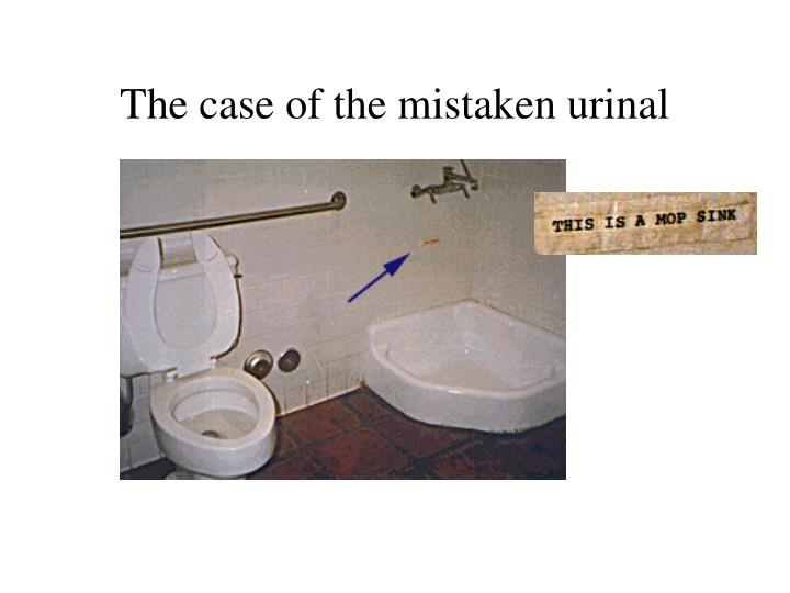 The case of the mistaken urinal