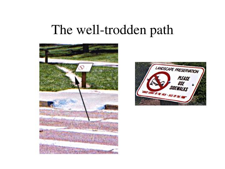 The well-trodden path