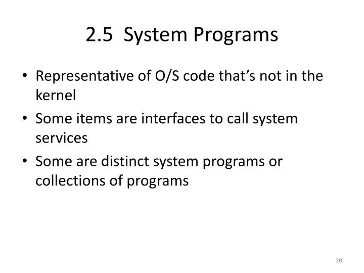 2.5  System Programs