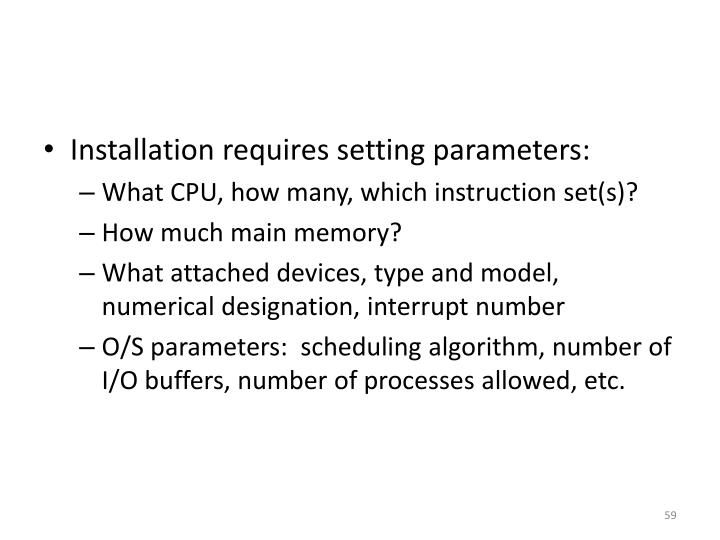 Installation requires setting parameters:
