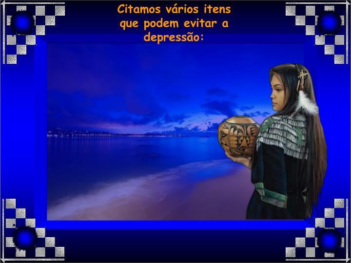 Citamos vários itens que podem evitar a depressão: