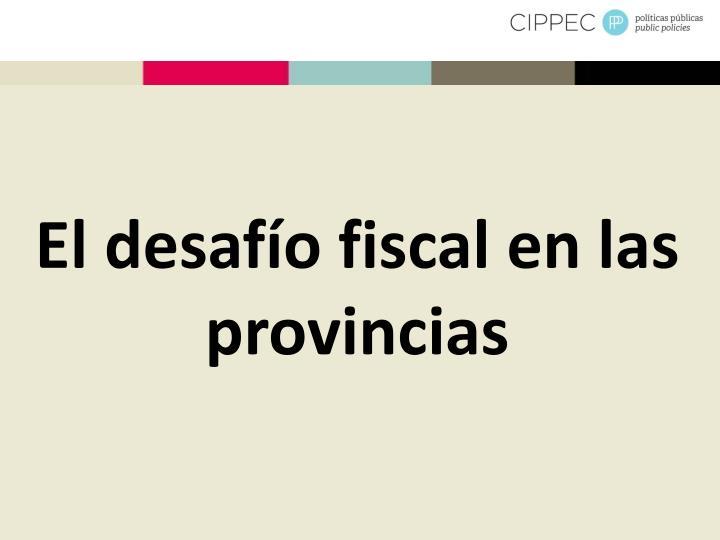 El desafío fiscal en las provincias