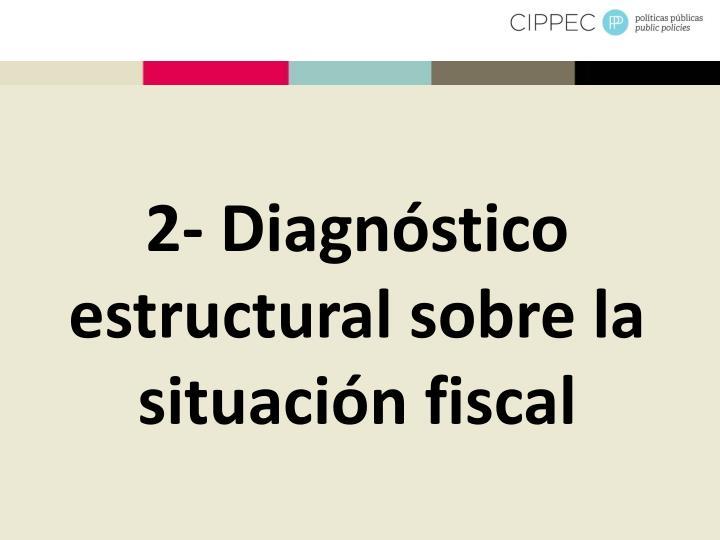 2- Diagnóstico estructural sobre la situación fiscal