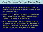 fine tuning carbon production