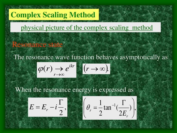 Complex Scaling Method