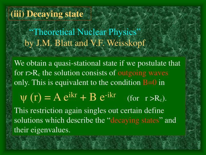 (iii) Decaying state