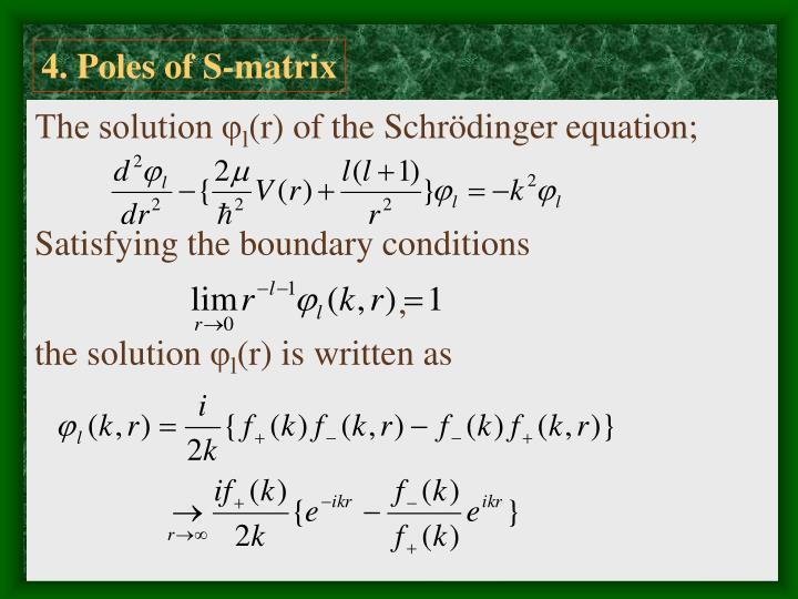 4. Poles of S-matrix