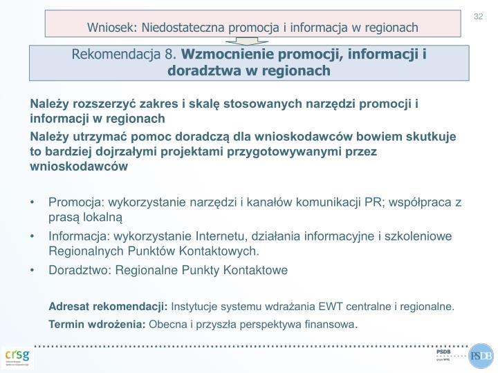 Wniosek: Niedostateczna promocja i informacja w regionach