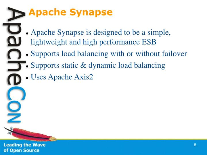Apache Synapse is designed to be a simple, lightweight and high performance ESB