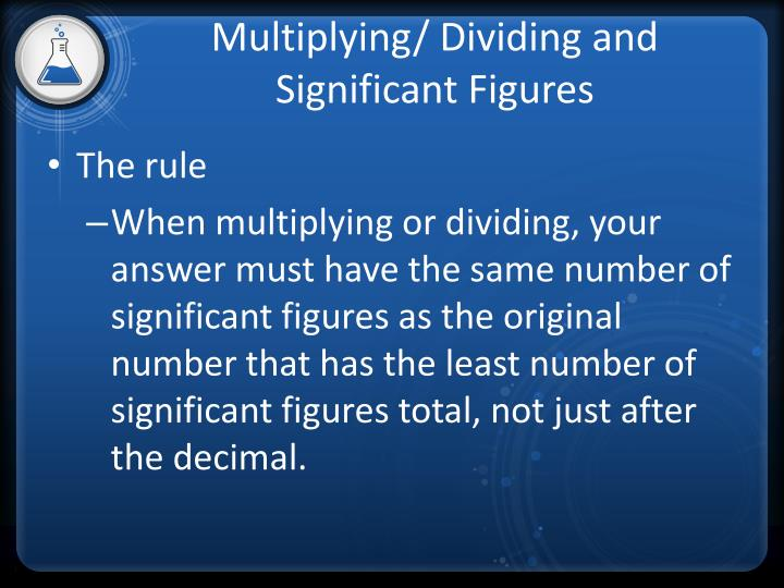Multiplying/ Dividing and Significant Figures