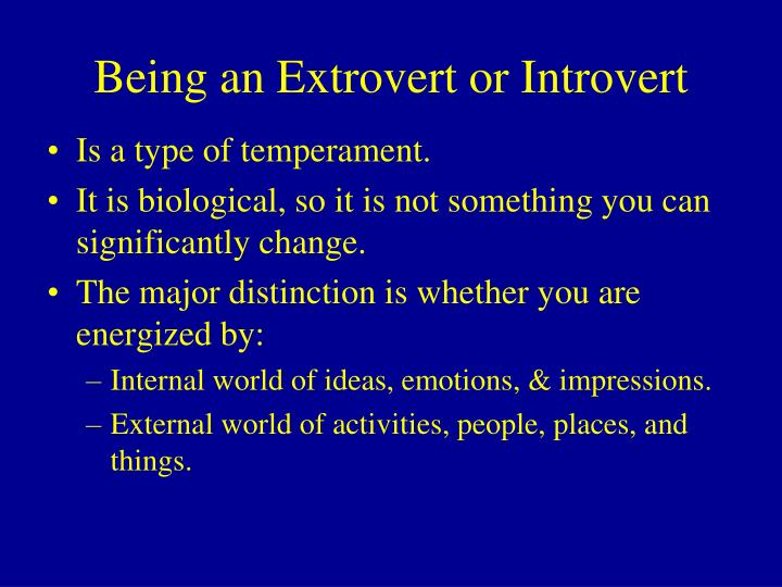 Being an Extrovert or Introvert
