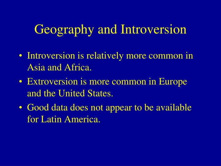 Geography and Introversion