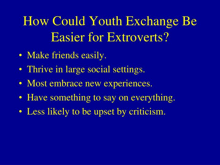 How Could Youth Exchange Be Easier for Extroverts?