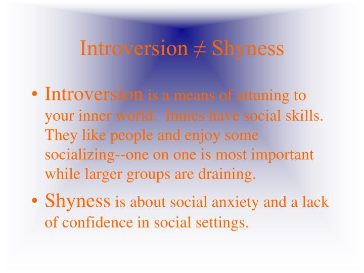 Introversion ≠ Shyness