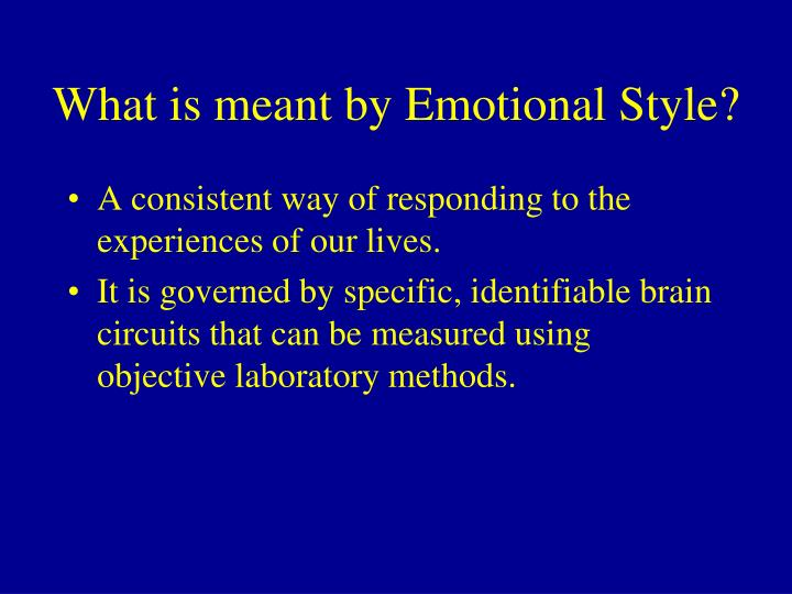 What is meant by Emotional Style?