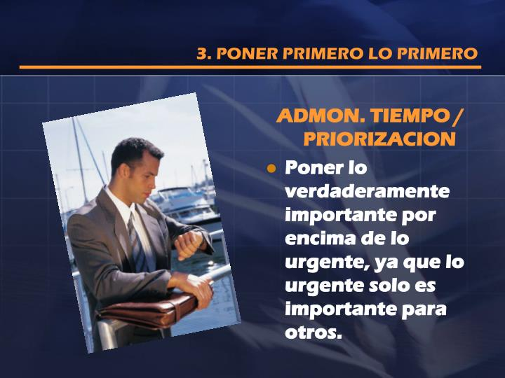 3. PONER PRIMERO LO PRIMERO
