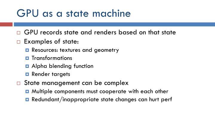 Gpu as a state machine