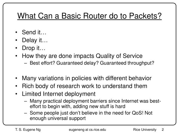 What can a basic router do to packets